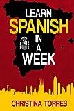 Learn Spanish in a Week: Volume 1 (Spanish Language Learning Secrets)