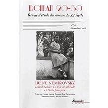 Roman 20-50, N° 54, Décembre 2012 : Irène Némirovsky : David Golder, le Vin de solitude et Suite française
