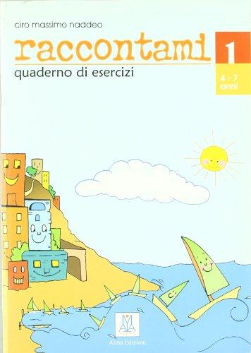 Raccontami. Corso di lingua italiana per bambini. Quaderno degli esercizi. Per la Scuola materna: 1