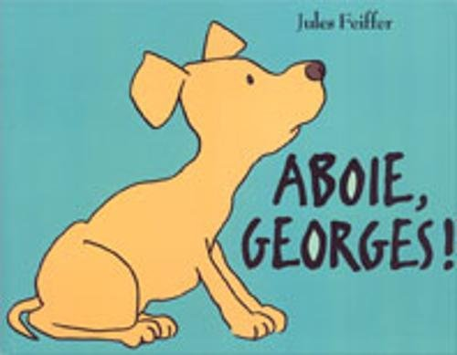 Aboie, Georges ! par Jules Feiffer