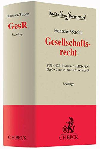 Gesellschaftsrecht: BGB, HGB, PartGG, GmbHG, AktG, GenG, UmwG, InsO, AnfG, IntGesR (Beck'sche Kurz-Kommentare, Band 62)