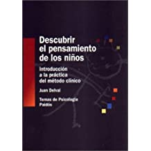 Descubrir el pensamiento de los ninos / Discover the Thinking of Children: Introduccion a LA Practica Del Metodo Clinico (Spanish Edition) by Delval, Juan (2001) Paperback