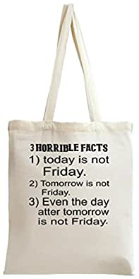 Today Tomorrow Is Not Friday Funny Slogan Tote Bag