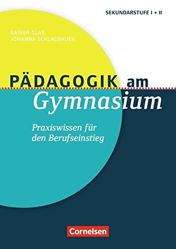 Pädagogik am Gymnasium: Praxiswissen für den Berufseinstieg. Buch