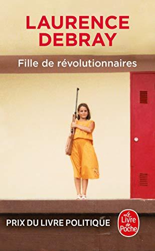 Fille de révolutionnaires par  Laurence Debray
