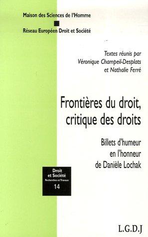 Frontières du droit, critique des droits : Billets d'humeur en l'honneur de Danièle Lochak par Véronique Champeil-Desplats