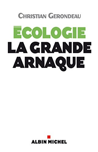 Ecologie, la grande arnaque