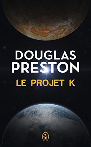 Le projet K par Douglas Preston