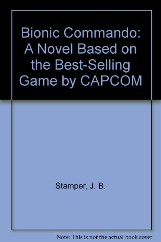 Bionic commando : a novel based on the best-selling game by CAPCOM