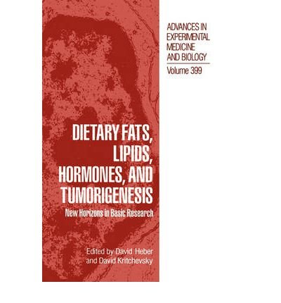 [(Dietary Fats, Lipids, Hormones and Tumorigenesis: New Horizons in Basic Research - Proceedings of the Nutrition and Cancer Prevention Scientific Symposium of the UCLA/NCI Clinical Nutrition Unit Held in Los Angeles, California, November 14, 1994)] [Author: David Heber] published on (December, 1996)