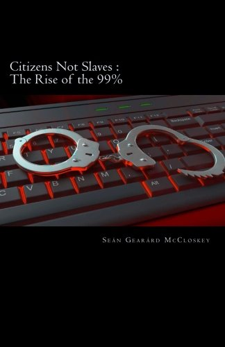 Book cover image for Citizens Not Slaves : The Rise Of The 99%