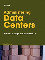 Administering Data Centers: Servers, Storage, and Voice over IP by Kailash Jayaswal (2005-11-28)