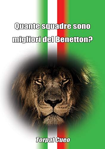 Quante squadre sono migliori del Benetton?: Regalo divertente per tifosi trevigiani. Il libro è vuoto, perché è il Benetton Rugby la squadra migliore. ... Rugby Benetton Treviso (Italian Edition)