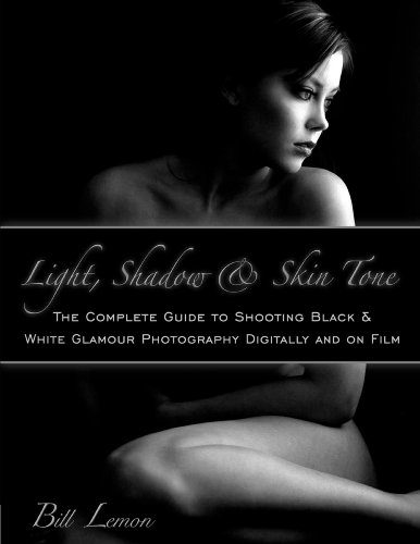 Light, Shadow & Skin Tone: The Complete Guide to Shooting Black & White Glamour Photography Digitally and on Film (English Edition)