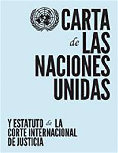 Carta de las Naciones Unidas y Estatuto de la Corte Internacional de Justicia por United Nations: Department of Public Information