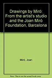 Drawings by Miro from the artist's studio and the Joan Miro Foundation, Barcelona: Hayward Gallery, London, 10 April to 13 May 1979