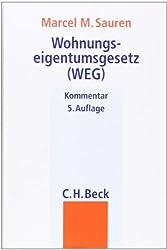 Wohnungseigentumsgesetz (WEG): Gesetz über das Wohnungseigentum und das Dauerwohnrecht