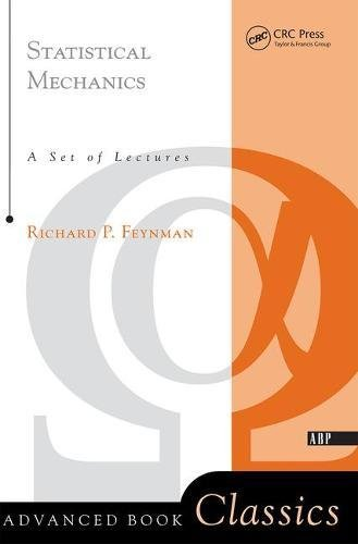 Statistical Mechanics: A Set of Lectures (Frontiers in Physics) por Richard P. Feynman