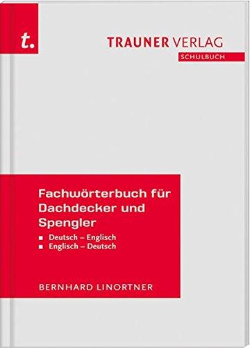 Fachwörterbuch für Dachdecker und Spengler Deutsch-Englisch/Englisch-Deutsch