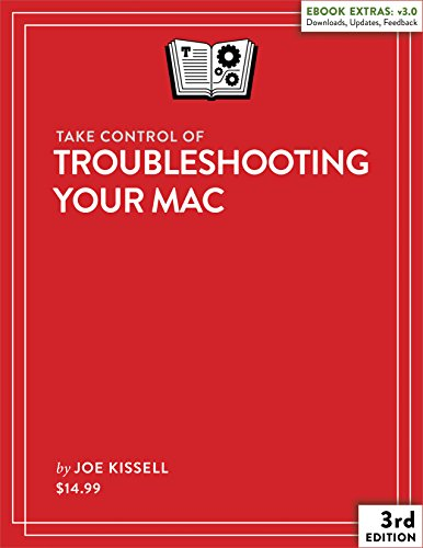 Take Control of Troubleshooting Your Mac (English Edition) -