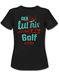 Der Tut Nix Der Will Nur Golf RAHMENLOS Petrol Herren Sportart Sports Fun Design Shirt Frauen T-Shirt von Spreadshirt®