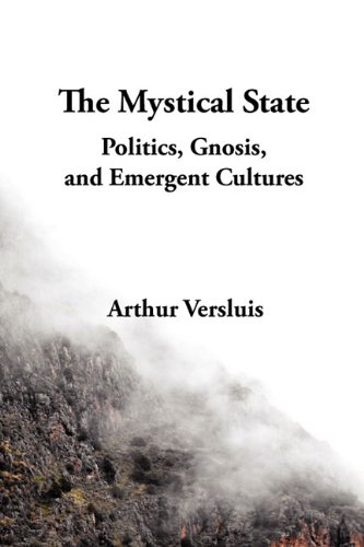 The Mystical State: Politics, Gnosis, and Emergent Cultures por Arthur Versluis