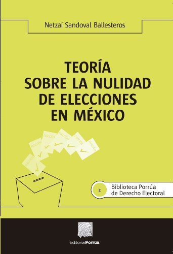 Libros de descarga gratuita en español Teoría sobre la nulidad de elecciones en México (Biblioteca Jurídica Porrúa) in Spanish PDF PDB