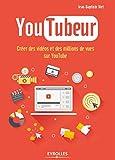 YouTubeur: Créer des vidéos et des mil...