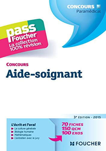 Pass'Foucher - Concours Aide-soignant 3e dition - 2015