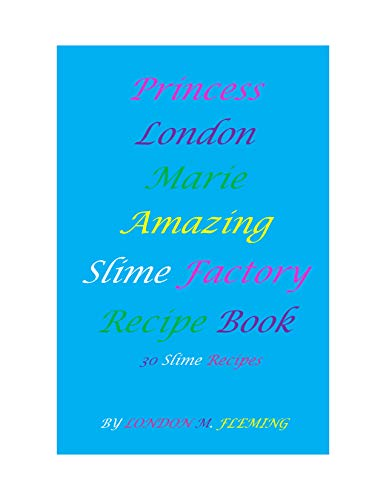 Princess London Marie Amazing Slime Recipe Book (English Edition)