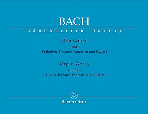 Orgelwerke Bd.5: Präludien, Toccaten, Fantasien, Fugen I