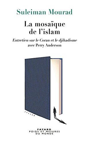 La Mosaïque de l'islam par Suleiman Mourad, Perry Anderson