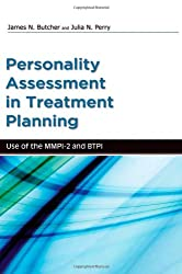 Psychological Assessment in Treatment Planning: Use of the MMPI-2 and BTPI (Oxford Textbooks in Clinical Psychology)