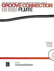 Groove Connection - Flute für eine und mehr Flöten: Üben wie noch nie! Das Workout