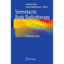 Stereotactic Body Radiotherapy: A Practical Guide