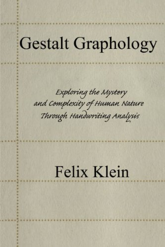 Gestalt Graphology: Exploring the Mystery and Complexity of Human Nature Through Handwriting Analysis by Felix Klein (2007-12-19)