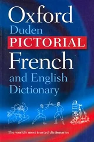 Oxford-Duden Pictorial French and English Dictionary (English French Dictionary)