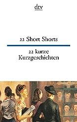 22 Short Shorts, 22 kurze Kurzgeschichten (dtv zweisprachig)