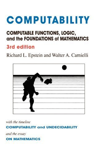 Computability: Computable Functions, Logic, and the Foundations of Mathematics by Epstein, Richard L., Carnielli, Walter A (2008) Hardcover