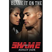 Blame It on the Shame (part 1): Volume 1