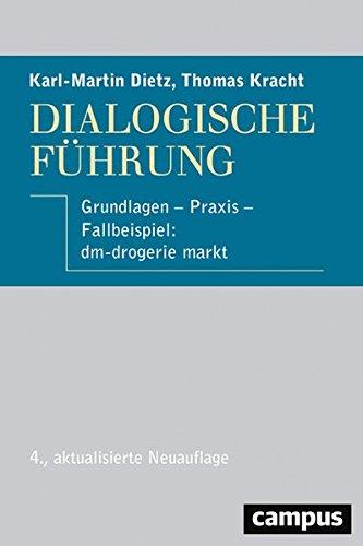 Dialogische Führung: Grundlagen - Praxis - Fallbeispiel: dm-drogerie markt