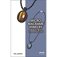 MICRO MACRAME JEWELRY: You can make it together while watching photos TRIAL VERSION (Japanese Edition)