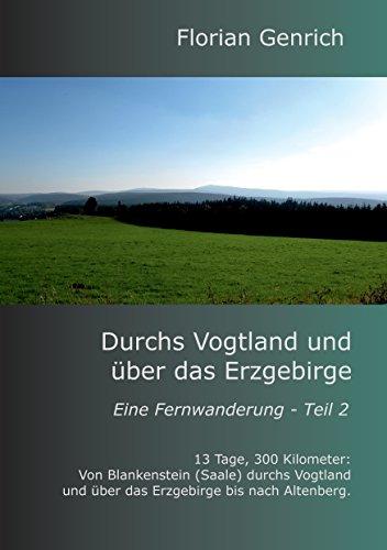 Durchs Vogtland und über das Erzgebirge (Eine Fernwanderung 2)