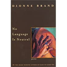 No Language Is Neutral by Dionne Brand (1998-08-06)