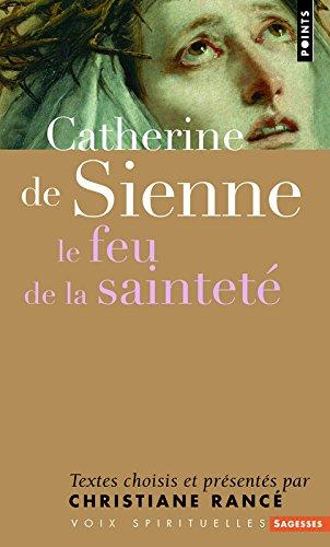 Catherine de Sienne : Le feu de la saintet