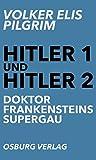 Doktor Frankensteins Supergau (Hitler 1 und Hitler 2)