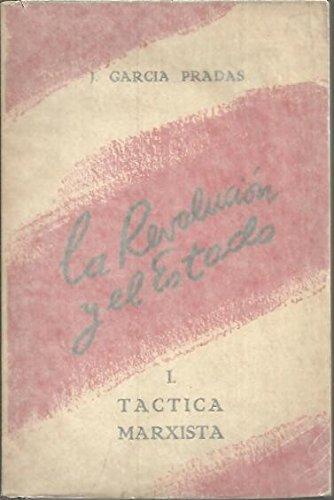 LA REVOLUCION Y EL ESTADO. I. TACTICA MARXISTA.