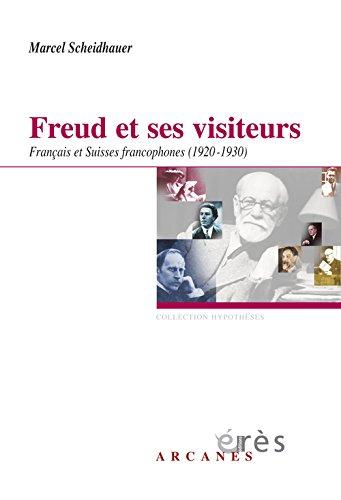 Freud et ses visiteurs : Français et Suisses francophones (1920-1930)