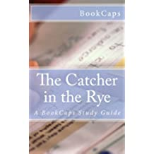 The Catcher in the Rye: A BookCaps Study Guide