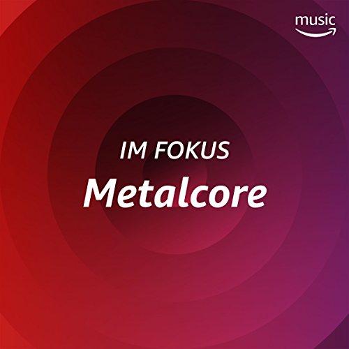 Im Fokus: Metalcore (Hill Cane)